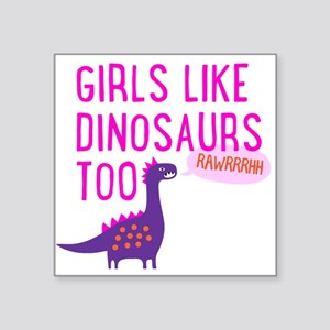 Girls Like Dinosaurs Too RAWRRHH Sticker