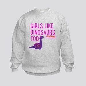 Girls Like Dinosaurs Too RAWRRHH Sweatshirt