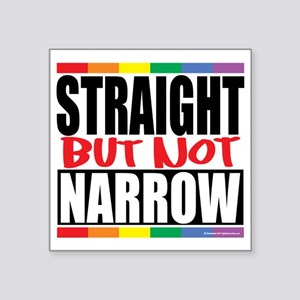 "Straingt-But-Not-Narrow Square Sticker 3"" x 3"""