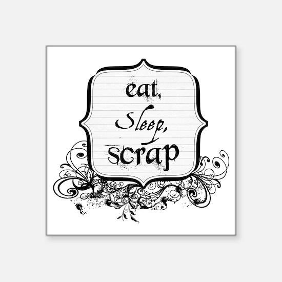 "eatsleepscrap Square Sticker 3"" x 3"""