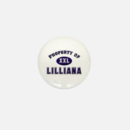 Property of lilliana Mini Button