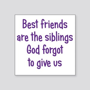 "bestfriends3 Square Sticker 3"" x 3"""