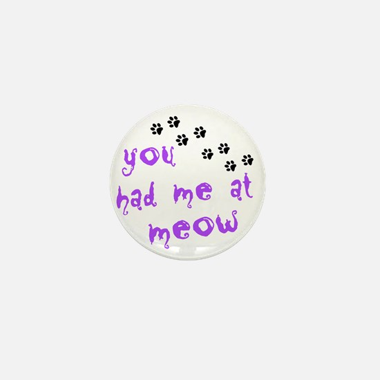 you had me at meow Mini Button