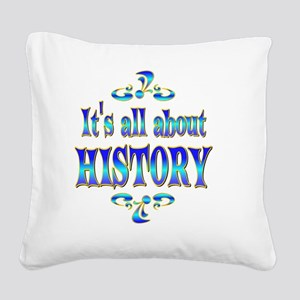 HISTORY Square Canvas Pillow