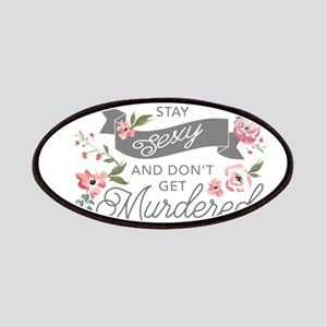Stay Sexy and Don't Get Murdered Patch