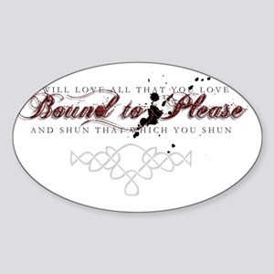 BoundtoPlease001sm Sticker (Oval)
