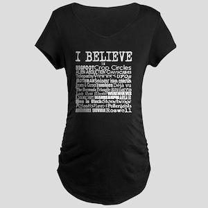 I believe - white Maternity Dark T-Shirt