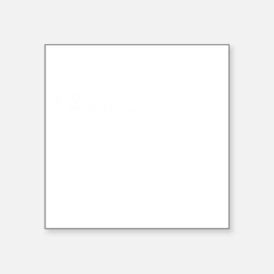 "I believe - white Square Sticker 3"" x 3"""