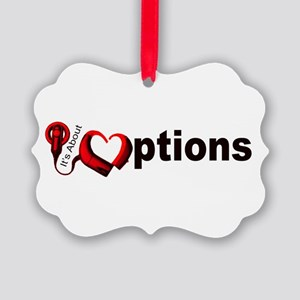 Its About Options Ornament