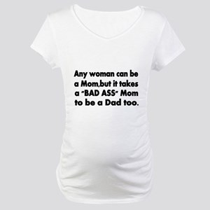 Any woman can be a Mom, Maternity T-Shirt