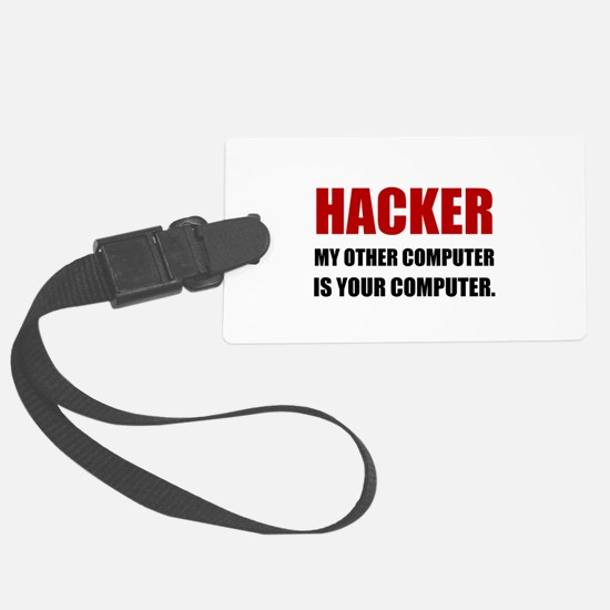 Hacker Other Your Computer Luggage Tag