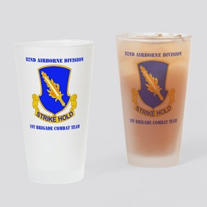 DUI-82ND AIRBORNE DIV 1 BCT WITH TE Drinking Glass
