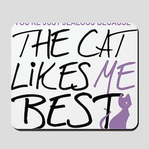 The-Cat-Likes-Me-Best Mousepad