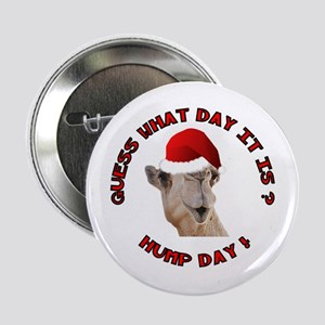 Guess What Day It Is Hump Day Camel 2.25&Quot; But