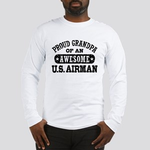 Proud Grandpa of an Awesome US Airman Long Sleeve