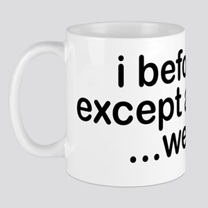 i_before_e_trans Mug