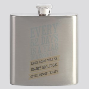 Every 52 Days Is A Year In A Dogs Life Flask