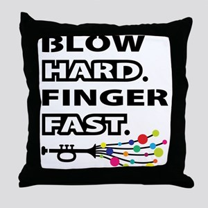 Blow hard, finger fast Throw Pillow