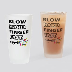 Blow hard, finger fast Drinking Glass