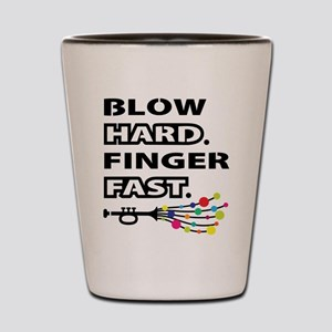 Blow hard, finger fast Shot Glass