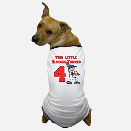 Little Slugger Turned 4 Dog T-Shirt