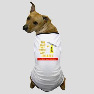 The Day They Took My Ukulele Dog T-Shirt
