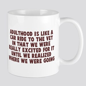Adulthood like car ride to vet Mug