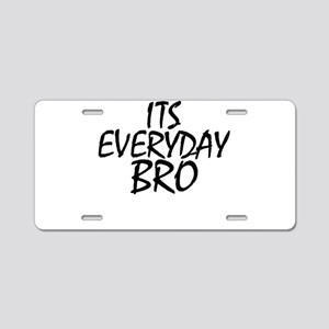 Jake Paul its everyday Bro Aluminum License Plate