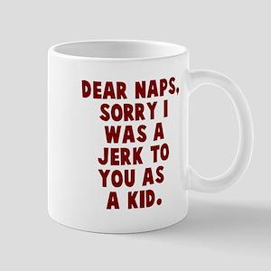 Dear naps, sorry I was a jerk Mug