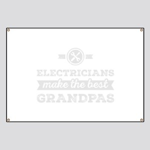 Electricians make the best Grandpa Banner