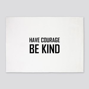 Have Courage Be Kind 5'x7'Area Rug