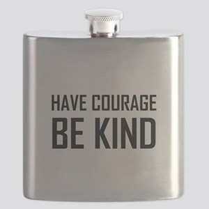 Have Courage Be Kind Flask