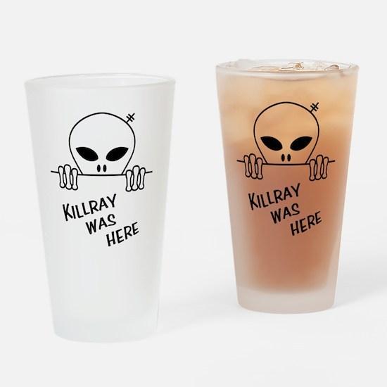 kilray was here Drinking Glass