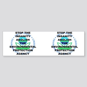 STOP THE INSANITY ABOLISH THE EPA Sticker (Bumper)