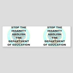 STOP THE INSANITY ABOLISH THE DEP Sticker (Bumper)