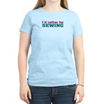 Rather be Sewing Women's Pink T-Shirt