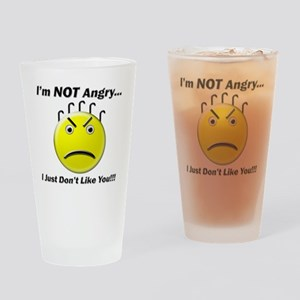 Im Not Angry I Just Dont Like You Drinking Glass