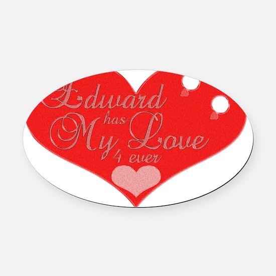 edwardhasmylove4ever Oval Car Magnet