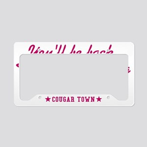 cougar-town-the-filth-is-stro License Plate Holder