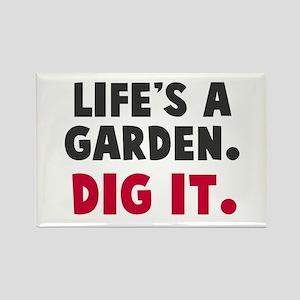 lifes a garden dig it rectangle magnet - Lifes A Garden Dig It