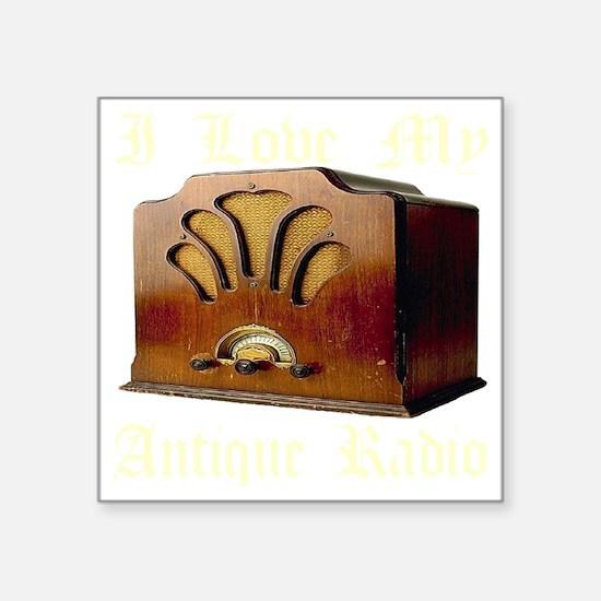 """ilovemy_antique_radio_trans Square Sticker 3"""" x 3"""""""