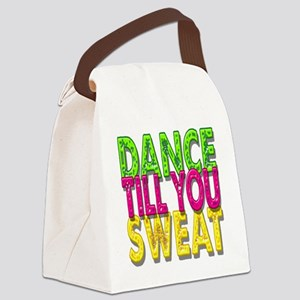 DANCE TILL YOU SWEAT Canvas Lunch Bag