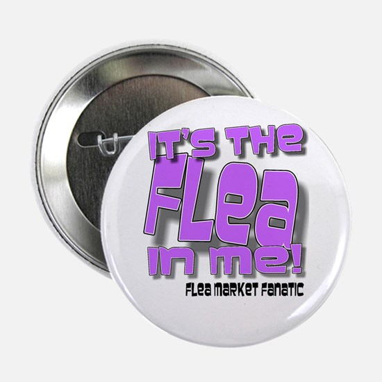 It's The Flea In Me! Button