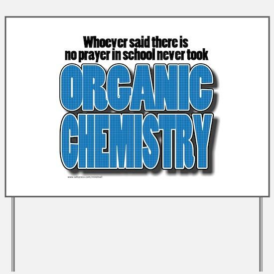 Orcanic Chemistry Yard Sign