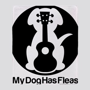 My Dog Has Fleas Ukulele Throw Blanket