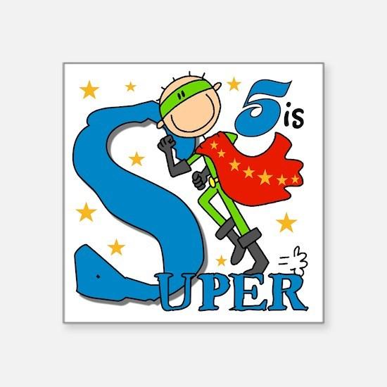 "BIRTHDAYSUPER5 Square Sticker 3"" x 3"""