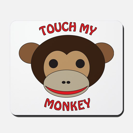Touch My Monkey Mousepad