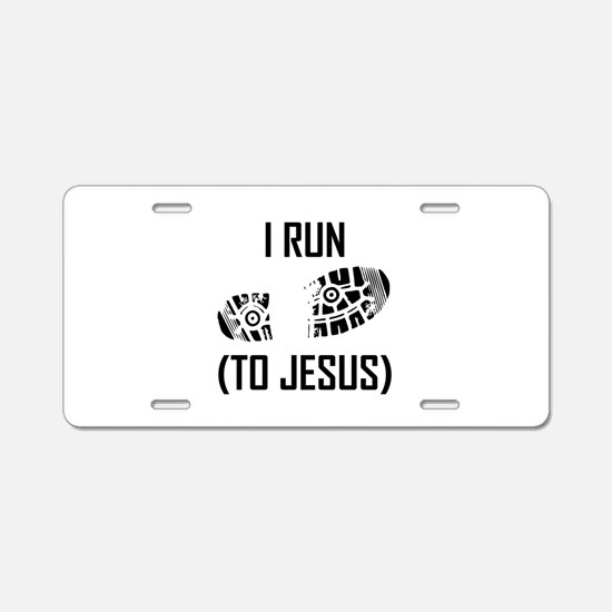 I Run To Jesus Aluminum License Plate