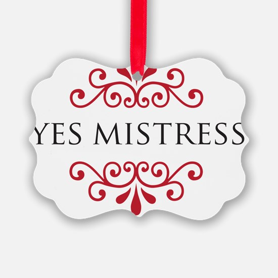yesmisstress Ornament