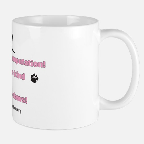 Declawing is Amputation Pink Mug